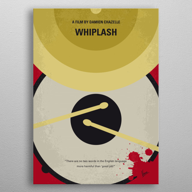 No761 My Whiplash minimal movie poster  A promising young drummer enrolls at a cut-throat music conservatory where his dreams of greatness ar... metal poster