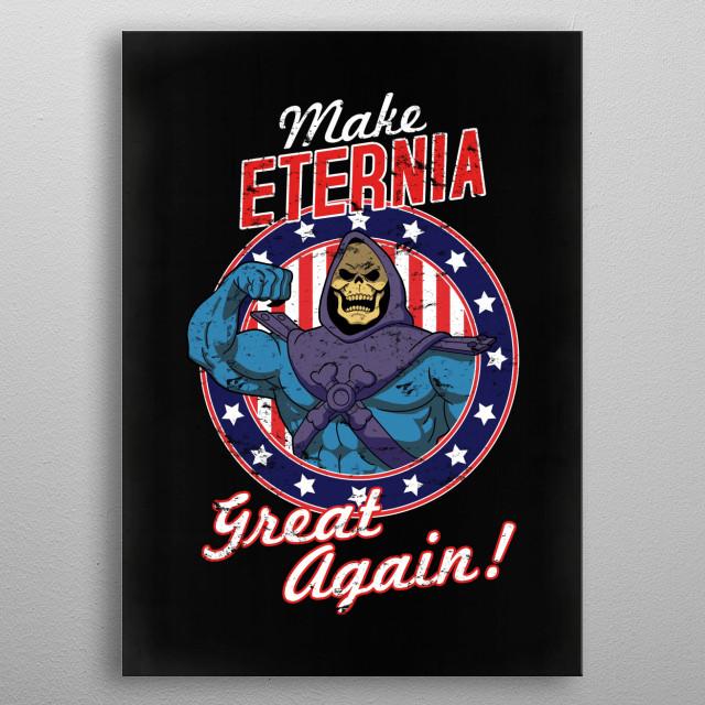 MAKE ETERNIA GREAT AGAIN metal poster