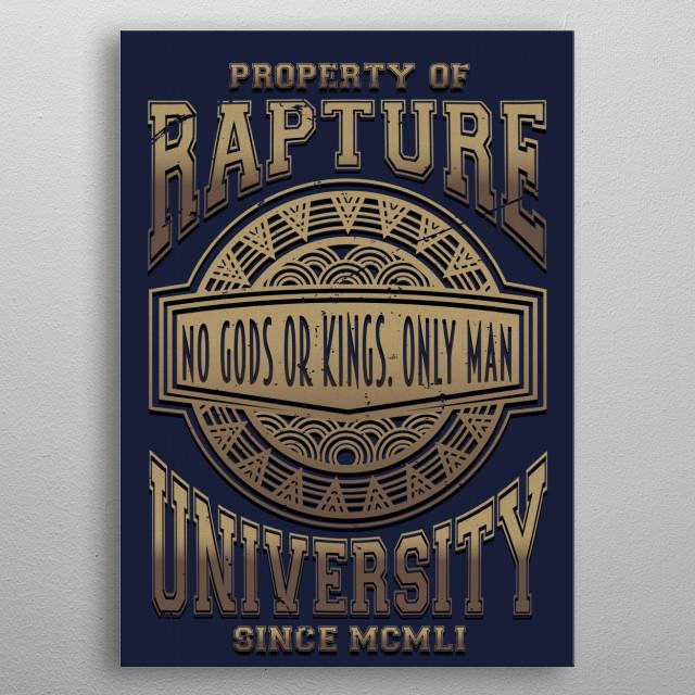 rapture university, no gods or kings. only man metal poster