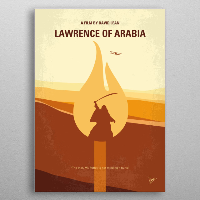 No772 My Lawrence of Arabia minimal movie poster The story of T.E. Lawrence, the English officer who successfully united and led the diverse, often warring, Arab tribes during World War I in order to fight the Turks. Director: David Lean Stars: Peter O'Toole, Alec Guinness, Anthony Quinn  metal poster