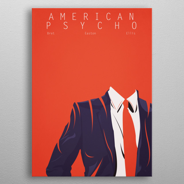American Psycho 'I feel like shit but look great' metal poster