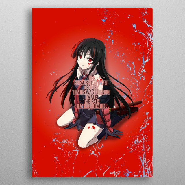 This artwork is inspired from the anime Akame Ga Kill! It's Created by Hardrupart, hope you like it! metal poster