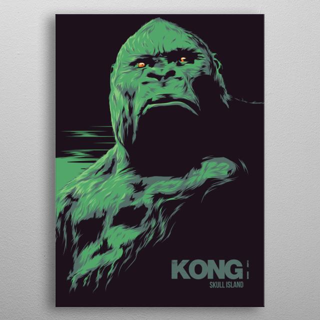 KONG: Skull island - alternative movie poster metal poster