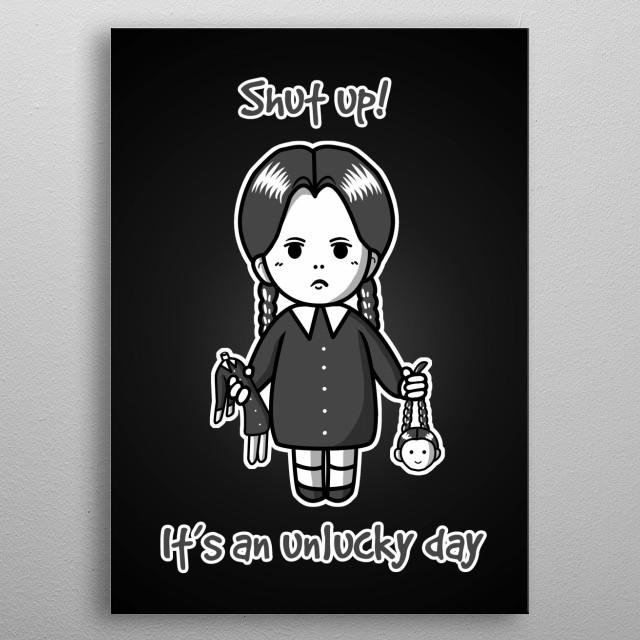 Shut up! It's an unlucky day metal poster
