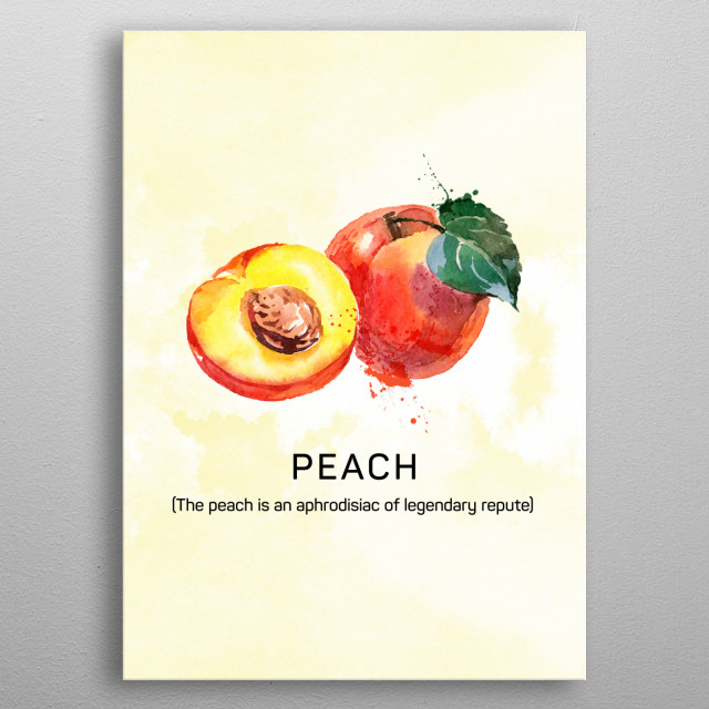 Fun facts about fruits, the peach is an aphrodisiac of legendary repute. Peach in watercolor. metal poster