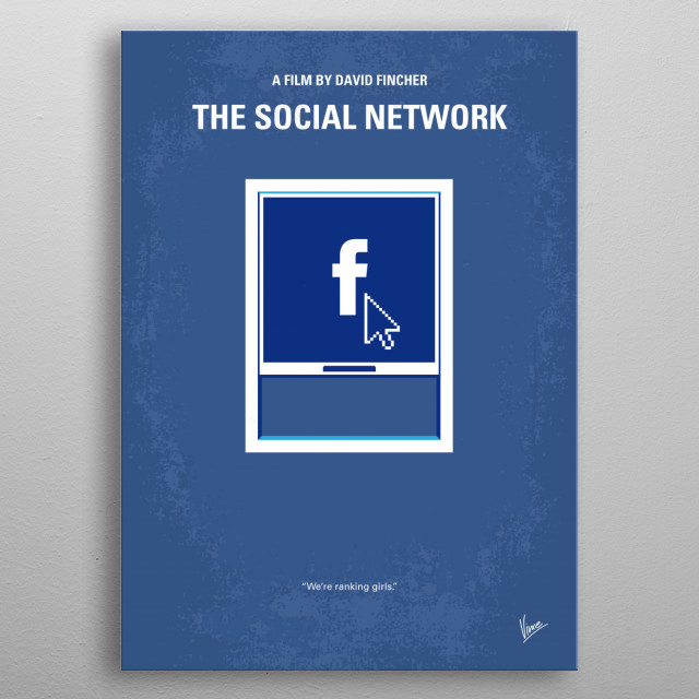 No779 My The Social Network minimal movie poster Harvard student Mark Zuckerberg creates the social networking site that would become known as Facebook, but is later sued by two brothers who claimed he stole their idea, and the co-founder who was later squeezed out of the business. metal poster