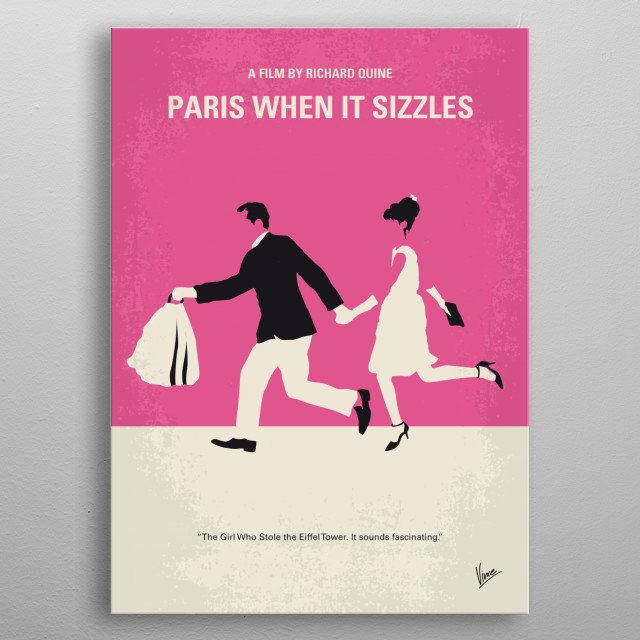 No785 My Paris When it Sizzles minimal movie poster The sprightly young assistant of a Hollywood screenwriter helps him over his writer's block by acting out his fantasies of possible plots. Director: Richard Quine Stars: William Holden, Audrey Hepburn, Grégoire Aslan metal poster