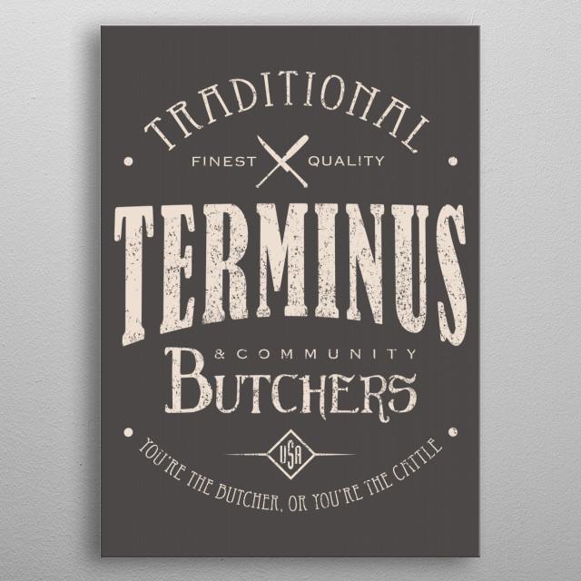 Terminus Butchers metal poster