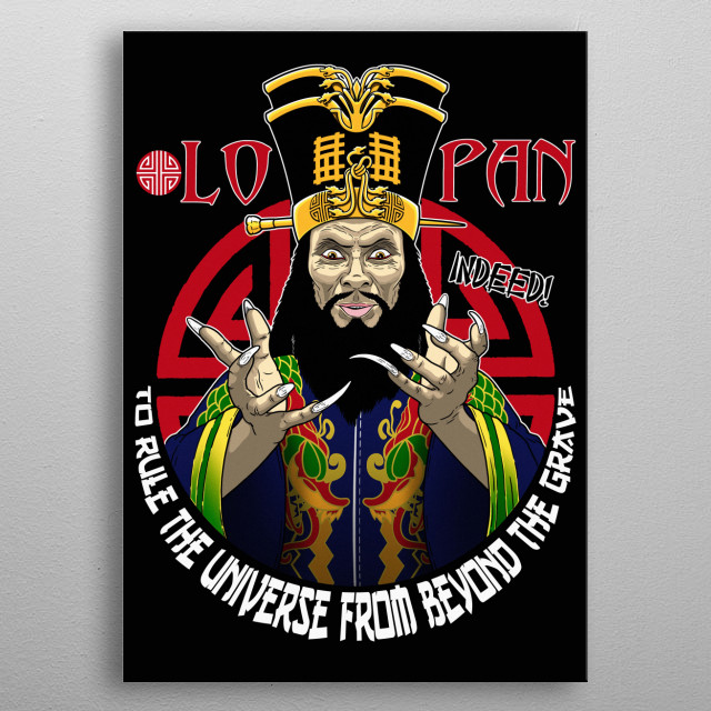 "Inspired by LoPan the sorcerer leader of the Wing Kong from ""Big Trouble in Little China"" metal poster"