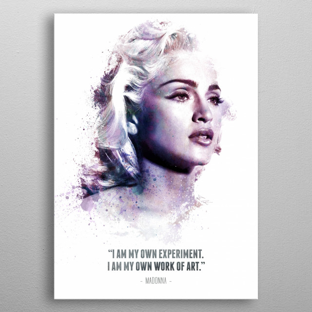 The Legendary Madonna and her quote. metal poster