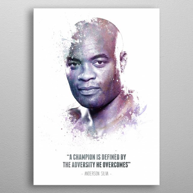 The Legendary Anderson Silva and his quote.  metal poster