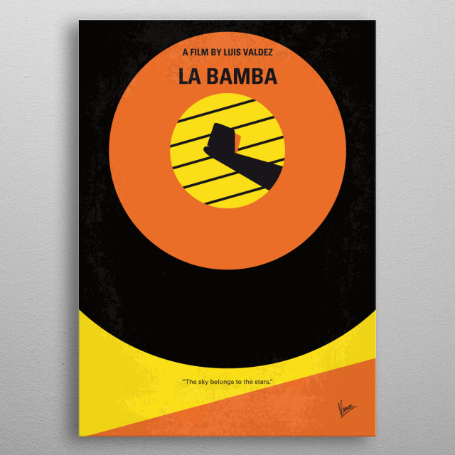 No797 My La Bamba minimal movie poster Biographical story of the rise from nowhere of early rock and roll singer Ritchie Valens who died at age 17 in a plane crash with Buddy Holly and the Big Bopper. Director: Luis Valdez Stars: Lou Diamond Phillips, Esai Morales, Rosanna DeSoto metal poster