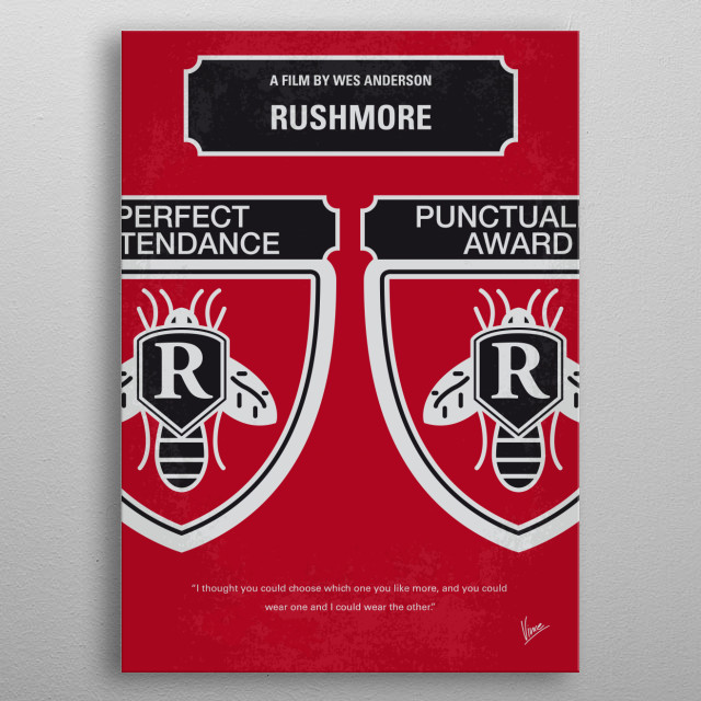 No791 My Rushmore minimal movie poster  The extracurricular king of Rushmore preparatory school is put on academic probation.  Director: Wes ... metal poster