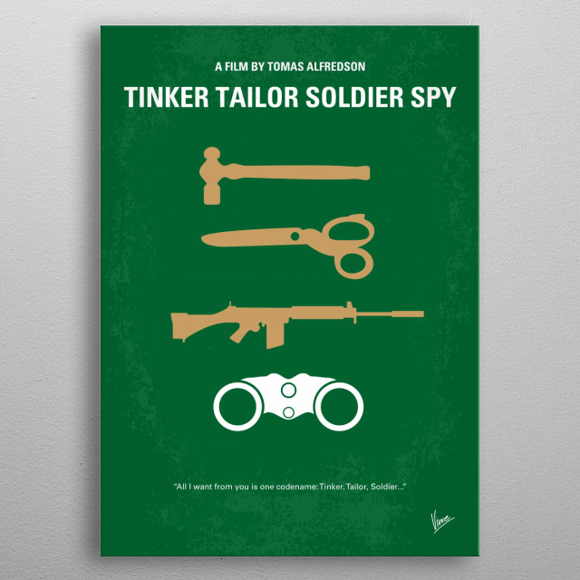 No787 My Tinker Tailor Soldier Spy minimal movie poster  In the bleak days of the Cold War, espionage veteran George Smiley is forced from semi-retirement to uncover a Soviet agent within MI6.  Director: Tomas Alfredson Stars: Gary Oldman, Colin Firth, Tom Hardy metal poster