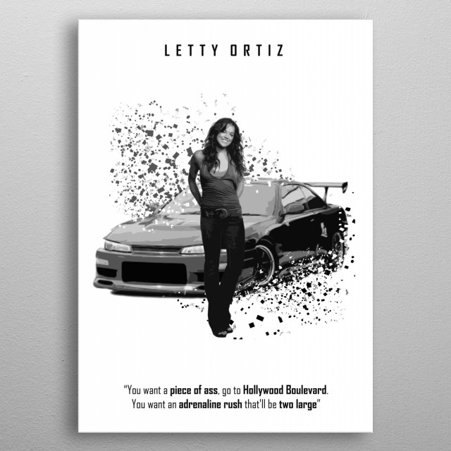 Letty Ortiz - Nissan 240x - Minimal poster with quote of Fast & Furious 1 metal poster