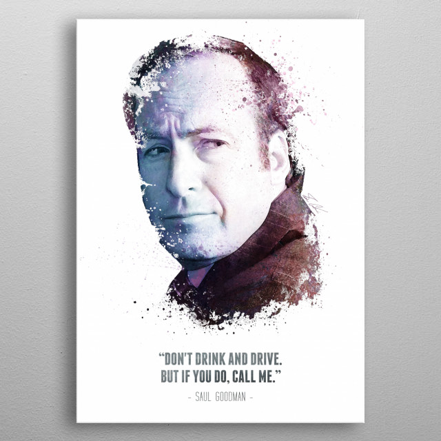 The Legendary Saul Goodman from Breaking Bad and his quote.  metal poster
