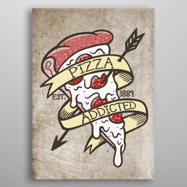 pizza addiction metal poster