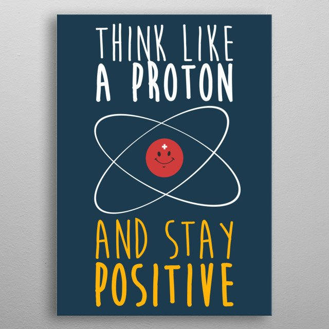 Stay Positive metal poster
