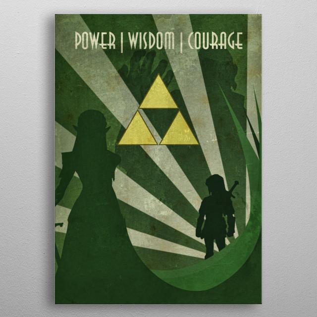 Legend Of Zelda - Power, Wisdom, Courage.... metal poster