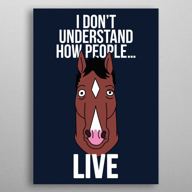 I don't understand how people...Live. metal poster
