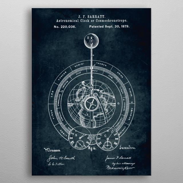 No087 - 1879 - Astronomical clock or cosmochronotrope - Inventor J. F. Sarratt metal poster