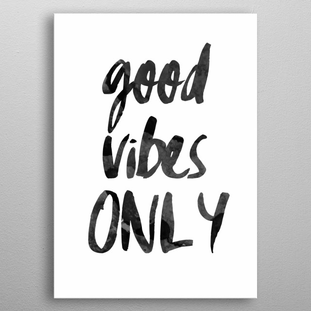 Good vibes ONLY metal poster