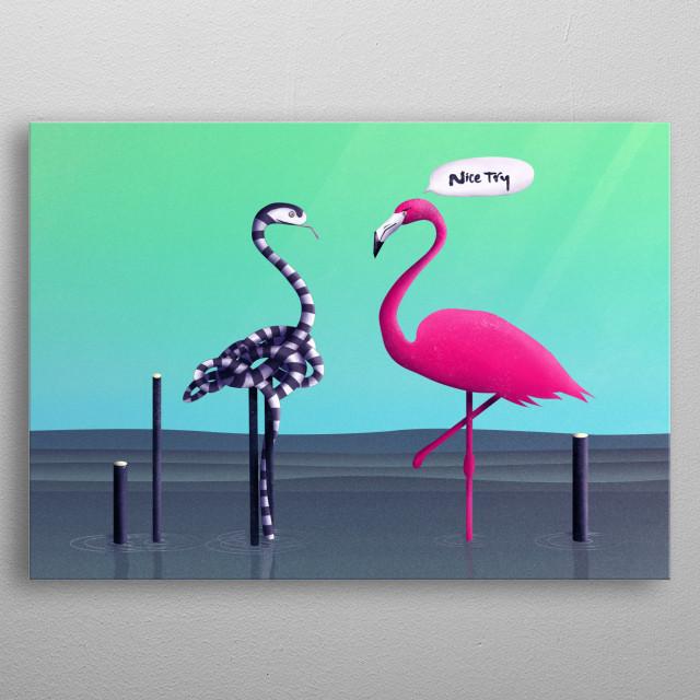 Nice Try, Flamingo! | Digital Art, 2017 metal poster