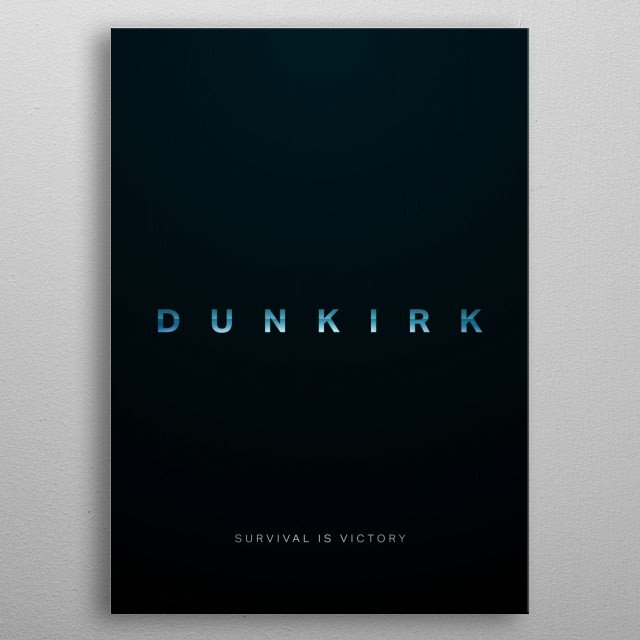 Simplistic film poster rendition on the title of the upcoming summer blockbuster Dunkirk. Allied soldiers from Belgium, the British Empire, C... metal poster
