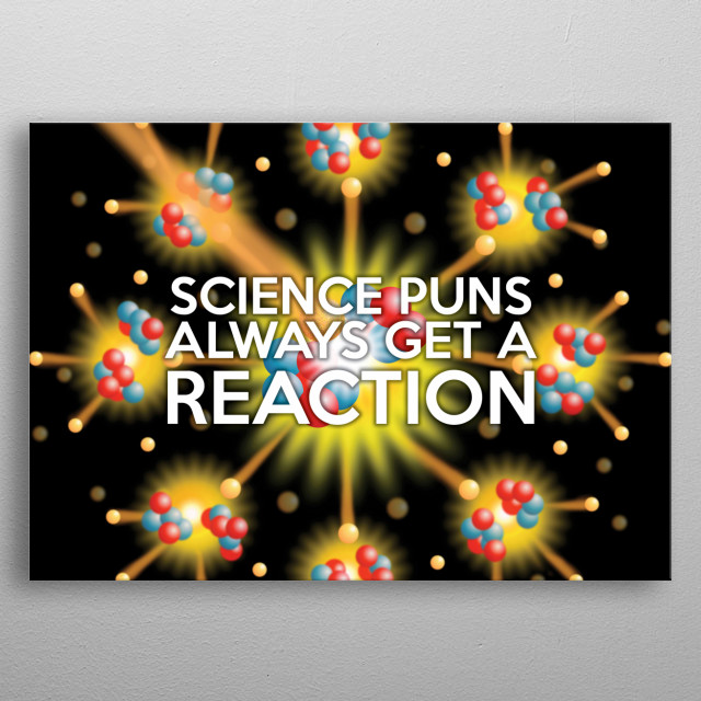 Cool, trendy and fun science inspired wall art designed as a gift for all scientists, science teachers, science students, in short, any scien... metal poster