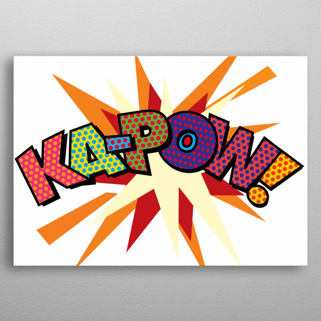 Comic book pop art inspired art that makes a great gift for you, your friends or your family. Cool, trendy and fun design that puts the wham, zap, pow into your day. metal poster