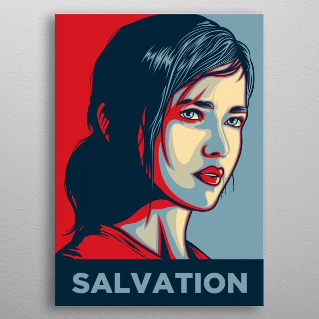 SALVATION Ellie's destiny, She's the last hope for hu .... metal poster