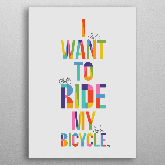 I want to ride my bicycle metal poster