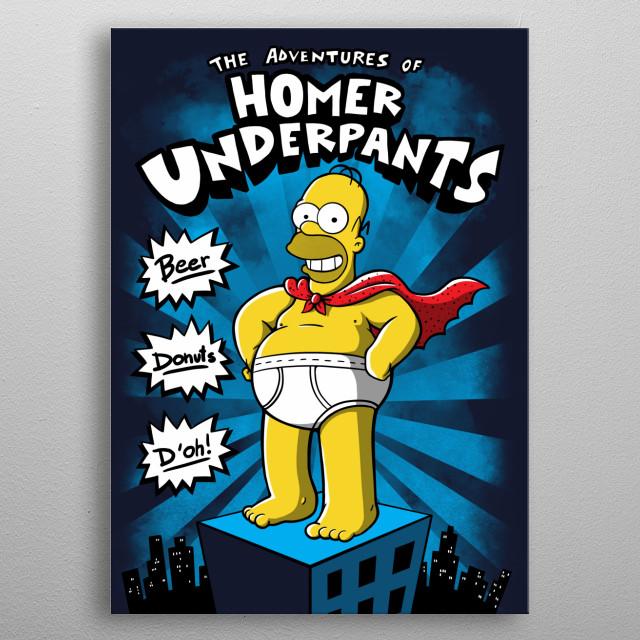 The adventures of Homer underpants metal poster