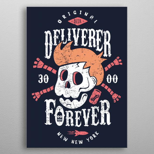 Original deliverer since 3000. metal poster
