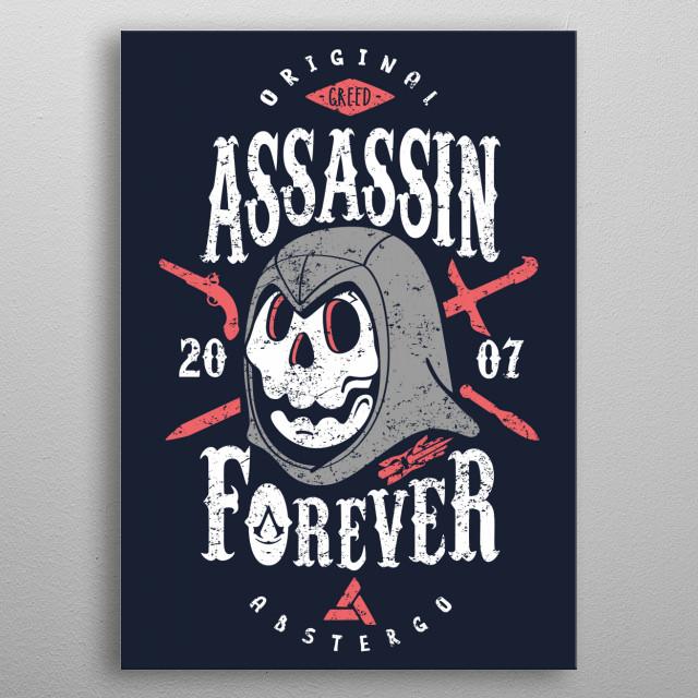 Original assassin since 2007. metal poster