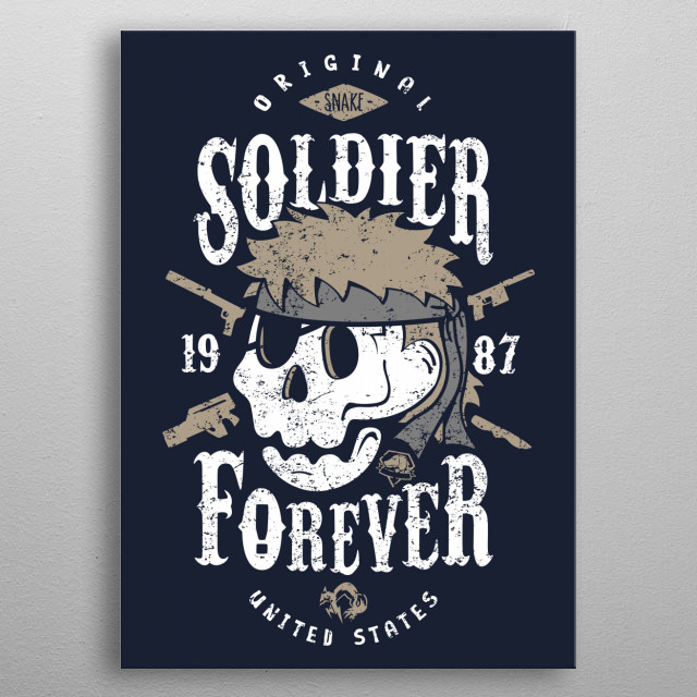 Original soldier since 1987. metal poster