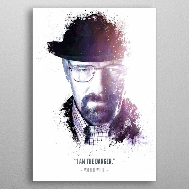 The Legendary Walter White and his quote. metal poster