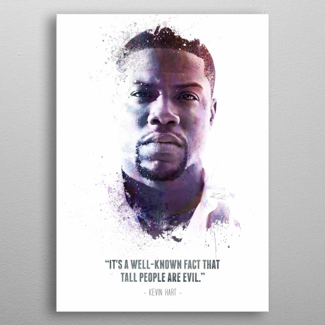 The Legendary Kevin Hart and his quote.  metal poster