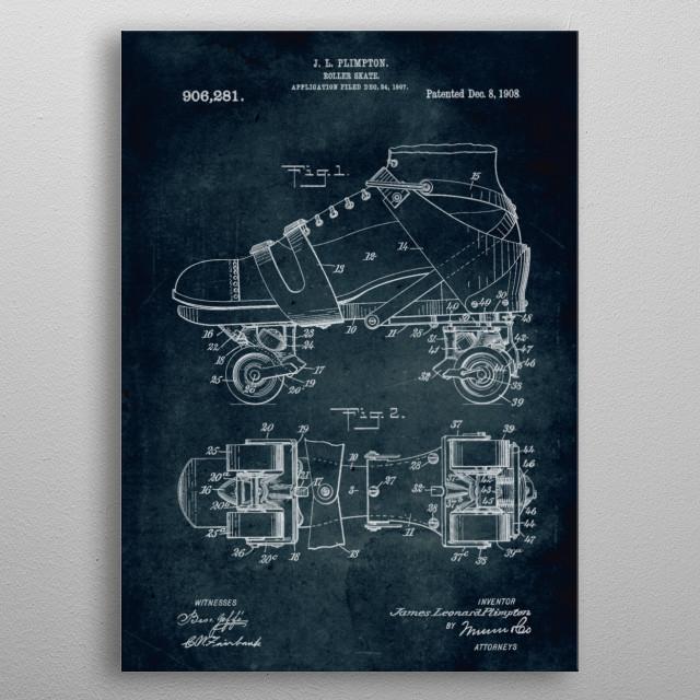 No226 - 1907 - Roller skate - Inventor J. L. Plimton metal poster