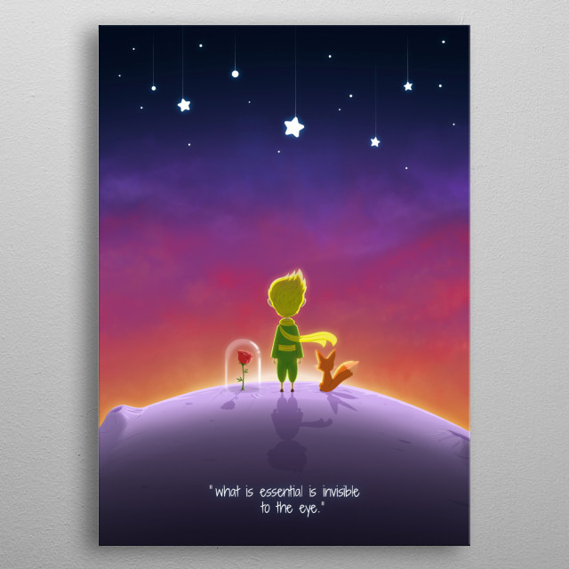 What is essential is invisible to the eye. from the book The little Prince of Antoine de Saint-Exupéry.  metal poster
