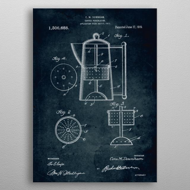 No249 - 1917 - Coffee percolator - Inventor C. M. Downh... metal poster