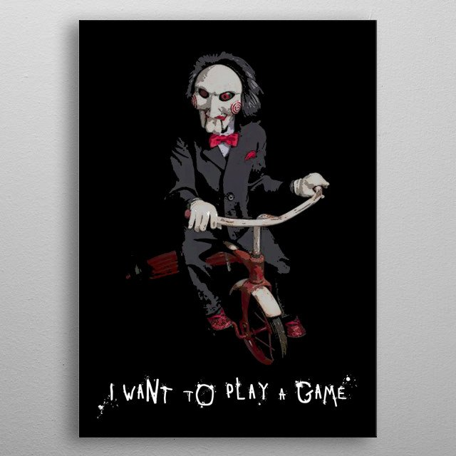 SAW - I Want To Play A Game metal poster