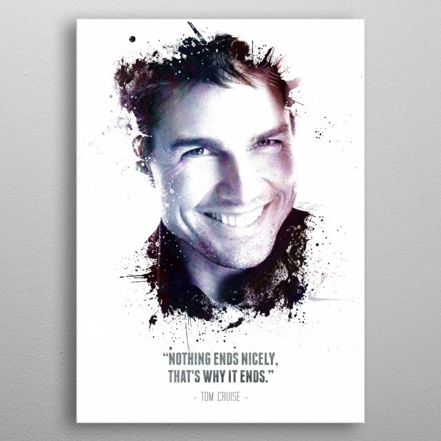 The Legendary Tom Cruise and his quote metal poster