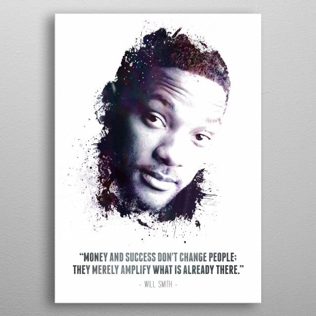 The Legendary Will Smith and his quote. metal poster