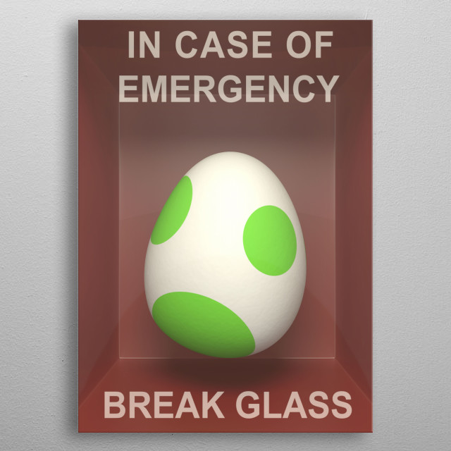 In case of emergency... Yoshi's egg! metal poster