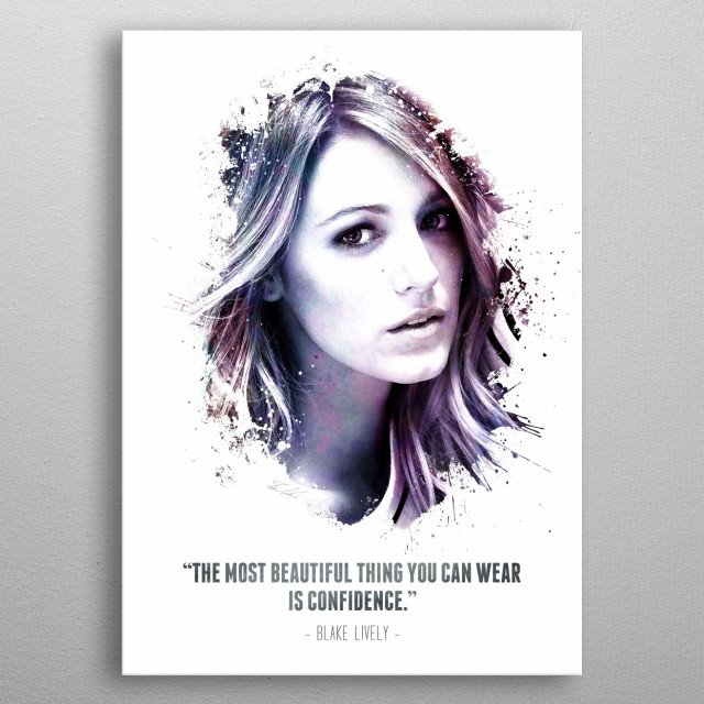 The Legendary Blake Lively and her quote. metal poster