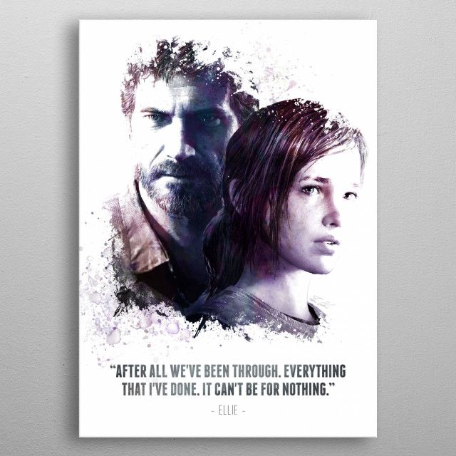 The Legendary Joel and Ellie and her quote.  metal poster