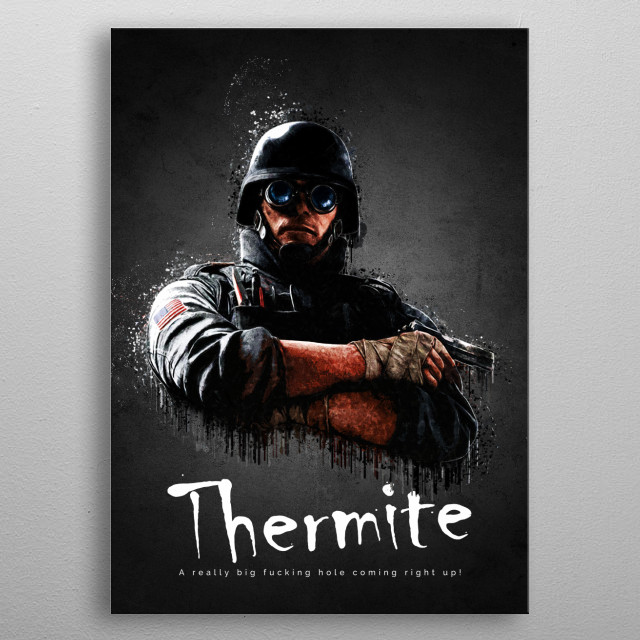 Operator Thermite from Rainbow Six Siege metal poster