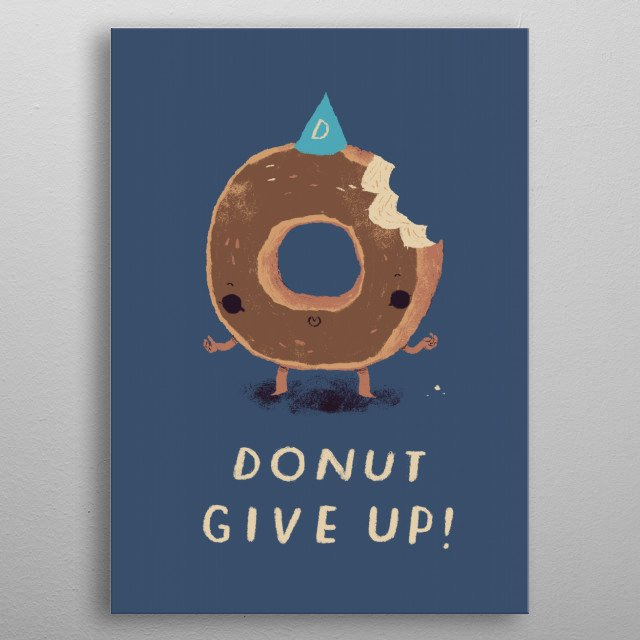 donut give up! metal poster