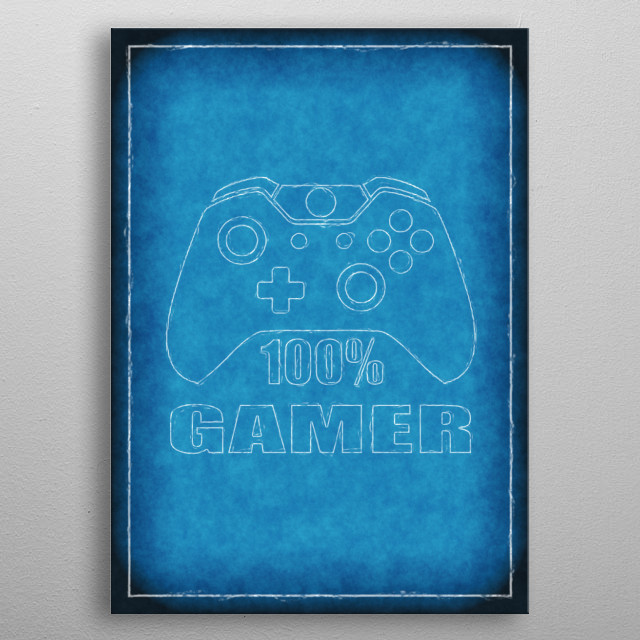 100% Gamer - blueprint  metal poster